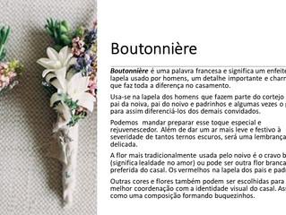 Boutonnière - A escolha da flor na lapela.