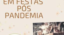 TENDENCIAS EM FESTAS PÓS PANDEMIA