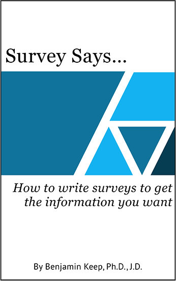Survey Says: How to Write Surveys to Get the Information You Want