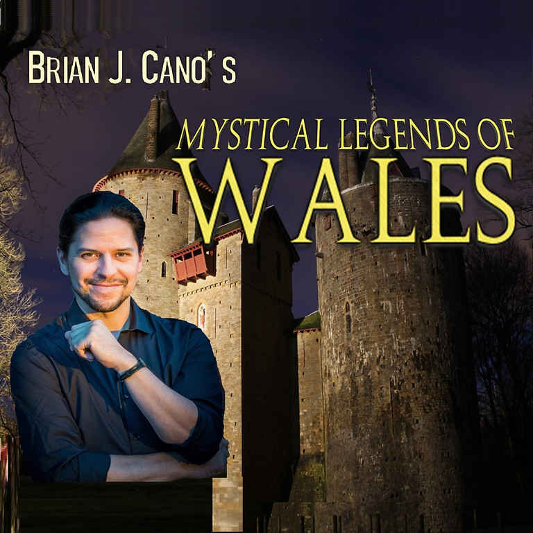 Brian J. Cano's Mystical Legends of Wales