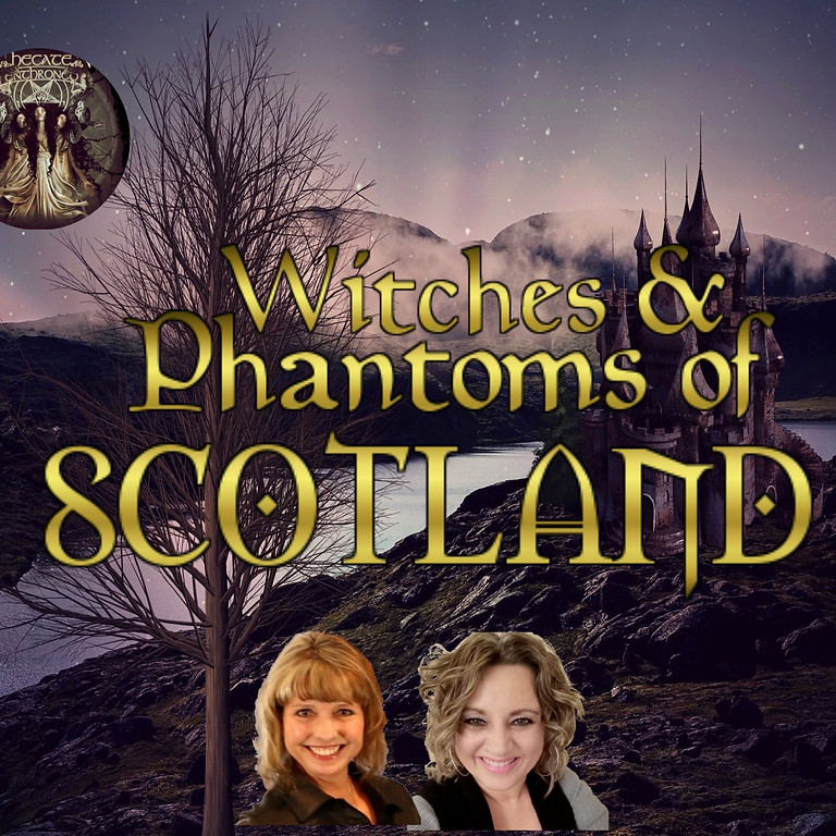 Daughter of Hecate's Witches & Phantoms of Scotland