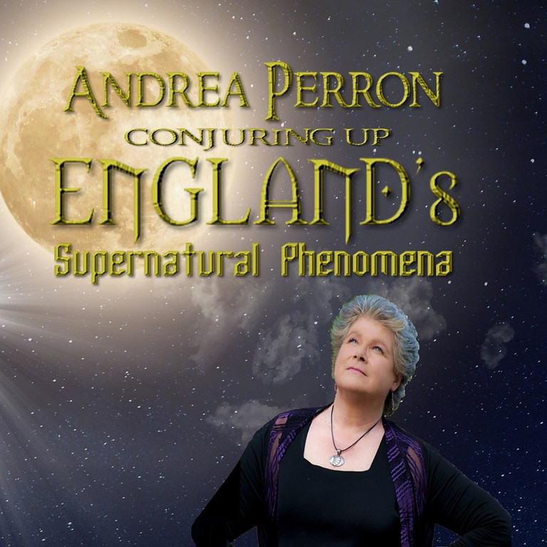Andrea Perron's Conjuring Up England's Supernatural Phenomena