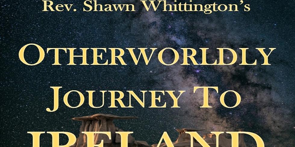 Rev. Shawn Whittington's Otherworldly Journey to Ireland
