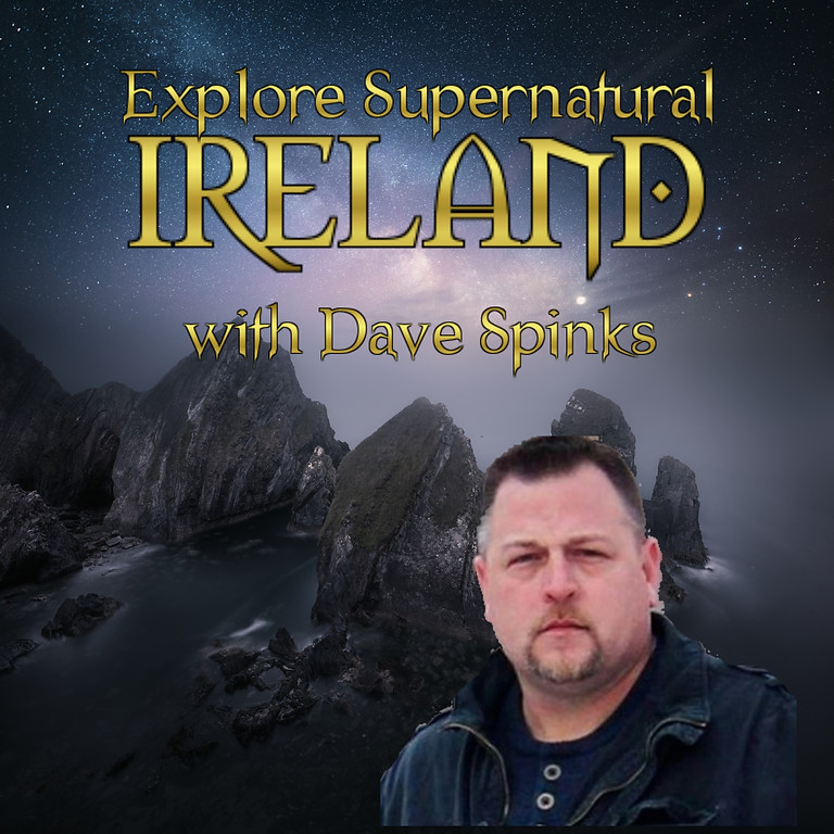 Explore Supernatural Ireland with Dave Spinks