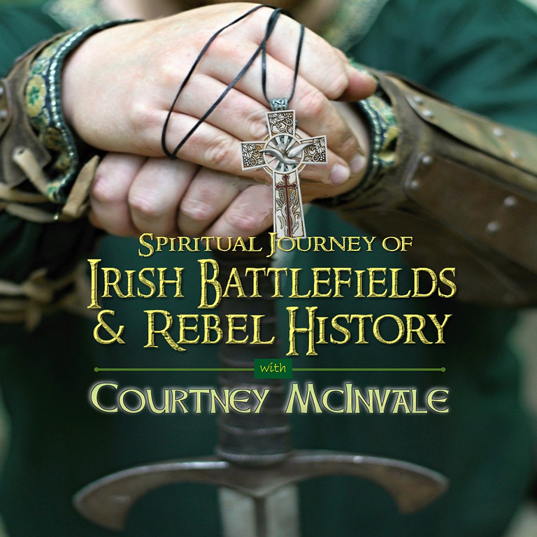Courtney McInvale's Spiritual Journey of Irish Battlefields & Rebels