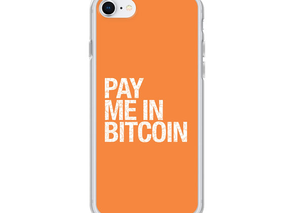 Pay Me in Bitcoin iPhone Case