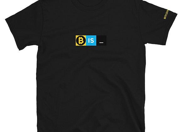 Bitcoin Is_ T-Shirt