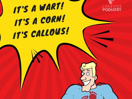 It's a wart! It's a corn! It's callous!