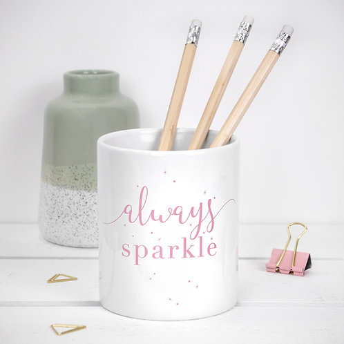 Always Sparkle Quote Ceramic Pot