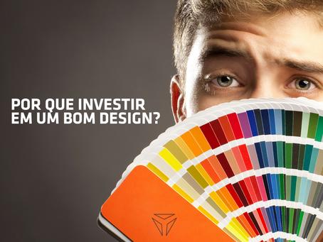 Por que investir em um bom design?