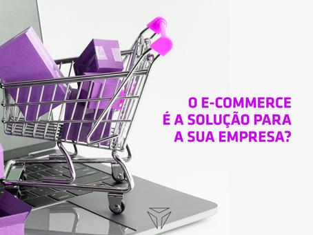 O e-commerce é a solução para a sua empresa?