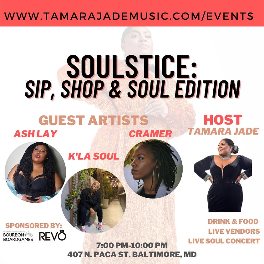Tamara Jade presents SOULSTICE: Sip, Shop & Soul Edition