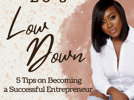 Lo's Low Down: 5 Tips on Becoming a Successful Entrepreneur