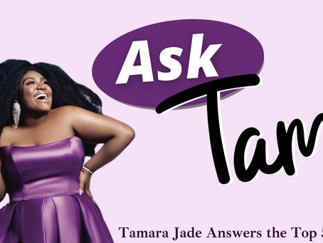 Ask Tam:  Tamara Jade Answers the Top 5 FAQs