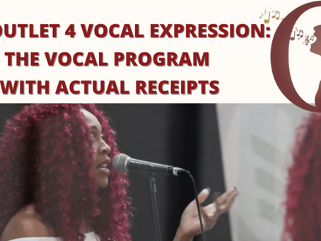 The Outlet 4 Vocal Expression:  The Vocal Program with Actual Receipts