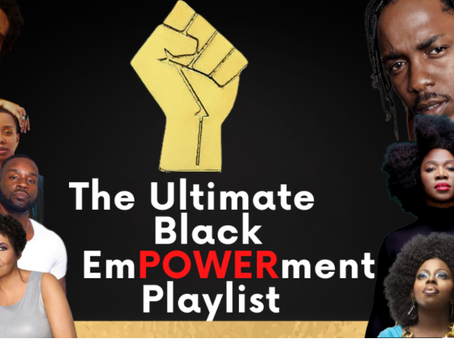 The Ultimate Black EmPOWERment Playlist