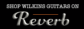 WilkinsGuitars on Reverb
