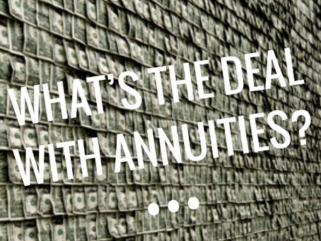 What's the Deal with Annuities?