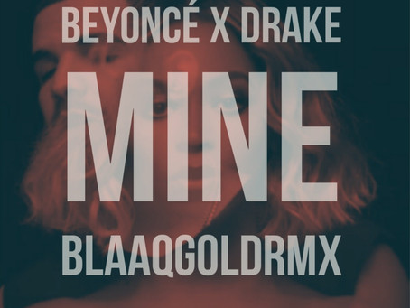 "Blaaqgold Releases Remix of Beyoncé's ""MINE"""