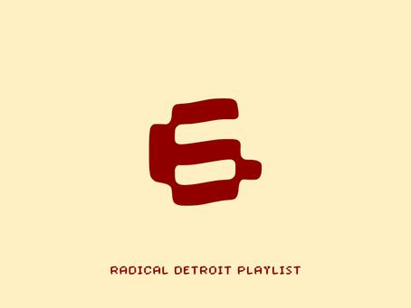"Radical Detroit Shares ""Radical Detroit Tracklist"""
