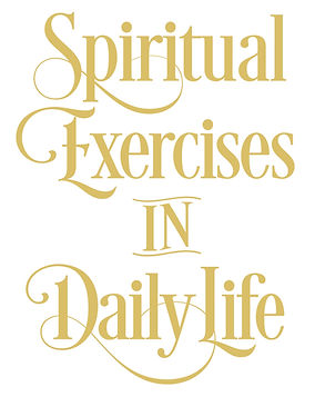 Spiritual Exercises in Daily Life