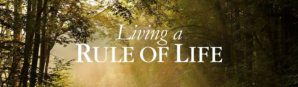 Living a Rule of Life