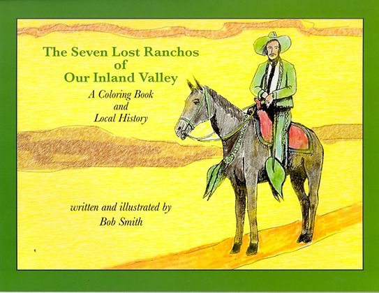 Seven Lost Ranchos Of Our Inland Valley