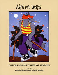 Native Ways: California Indian Stories and Memories