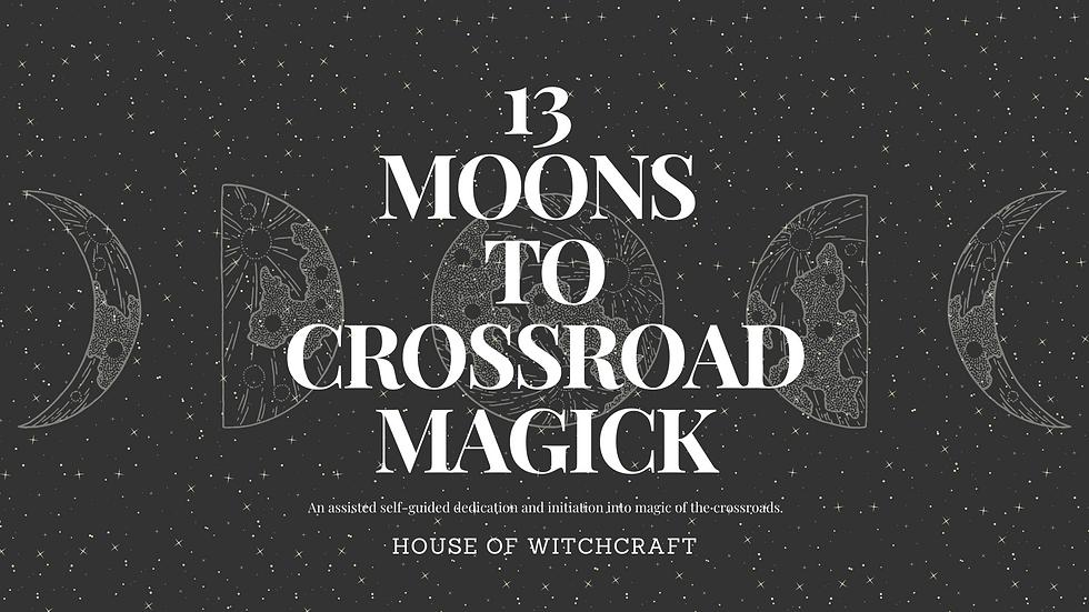 Copy of 13 MOONS TO CROSSROADS MAGICK (6