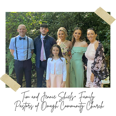 Tim and Jennie Shiels + Family Pastors of
