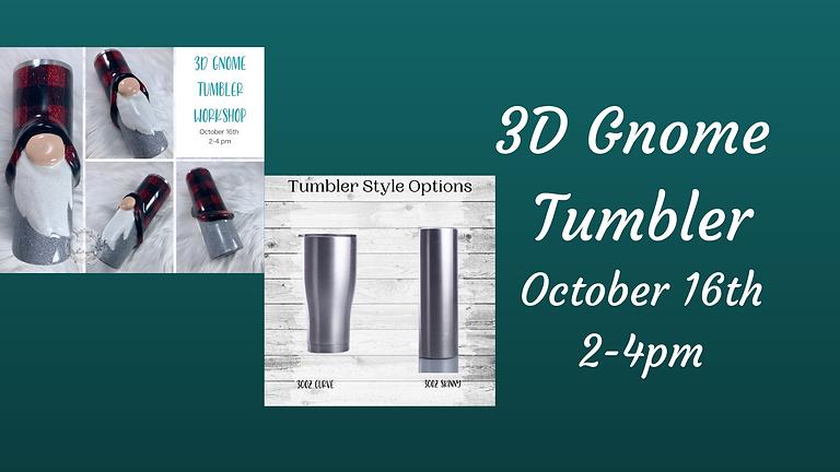 3D Gnome Tumbler Workshop