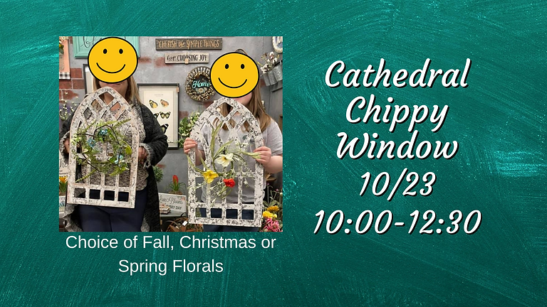 Cathedral Chippy Window
