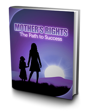 Mother's Rights, The Path to Success