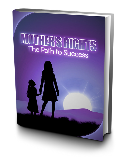 Mothers Rights, The Path to Success