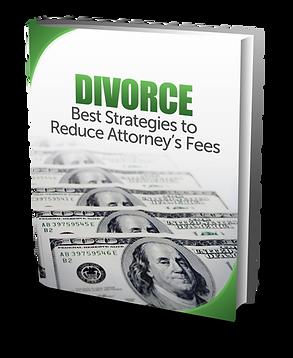 Divorce:  Best Strategies to Reduce Attorney's Fees
