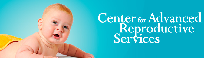 Center for Advanced Reproductive Services