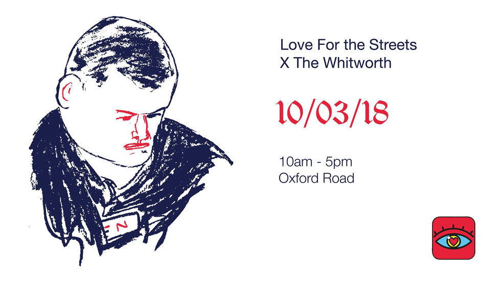 Love For the Streets X The Whitworth