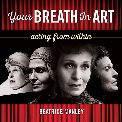 Your Breath in Art: Acting from Within