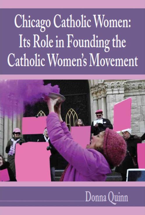 Chicago Catholic Women: Its Role in Founding the Catholic Women's Movement