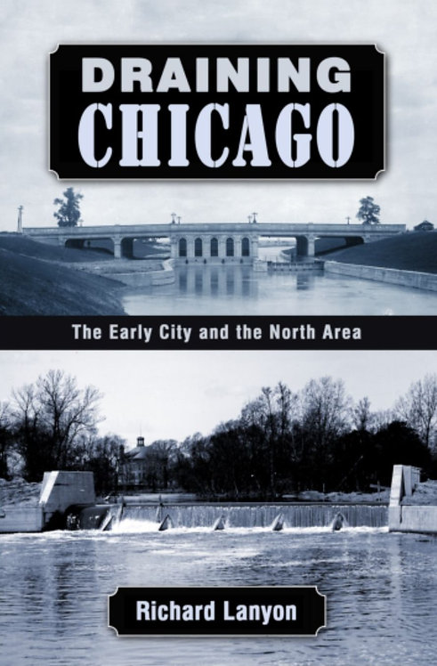 Draining Chicago: The Early City and the North Area
