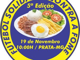 Vem aí a 5ª Edição do Futebol Solidário contra a fome em Prata-MG 19 de novembro 2016