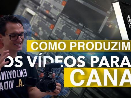 Como produzimos os vídeos do canal