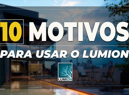10 Motivos para usar Lumion (o 2º é o melhor!)
