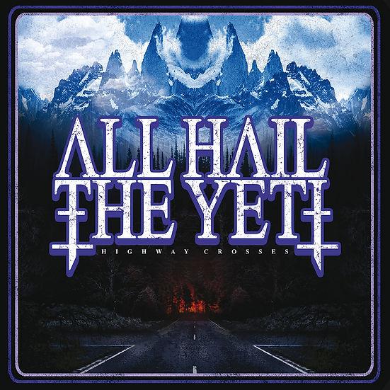 All Hail The Yeti - Highway Crosses - 15