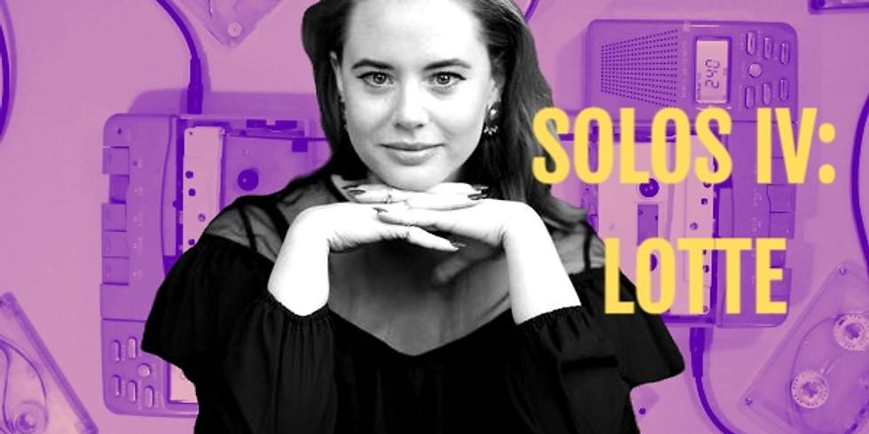 SOLOS IV: LOTTE