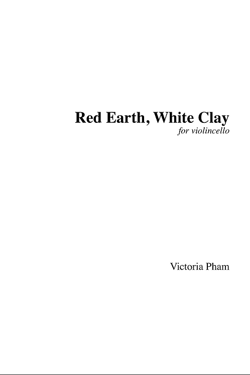 Red Earth, White Clay: for solo cello