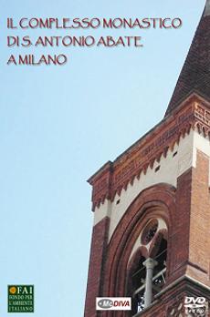Il complesso di S. Antonio Abate. Documentario per il FAI realizzato da McDIVA regia Marco Fornari