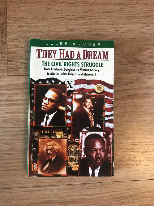 They Had A Dream - the Civil Rights Struggle from Fredrick Douglass to Marcus Ga