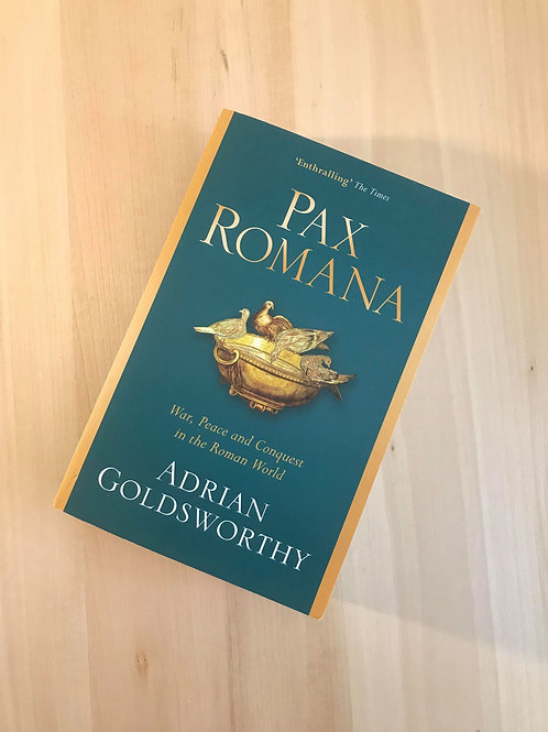 Pax Romana, War Peace and Conquest in the Roman World