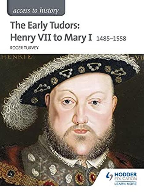 Access to History - The Early Tudors: Henry VII to Mary I (1485-1558)